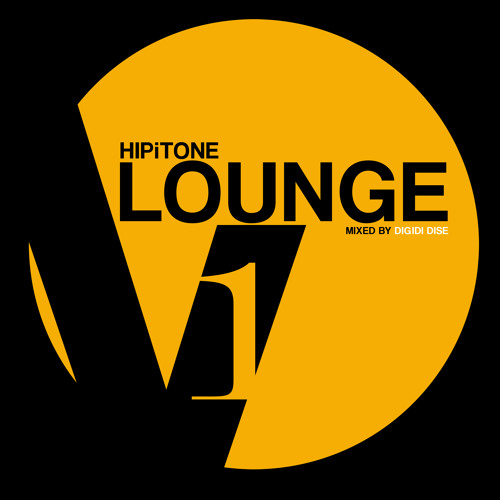 HIPiTone Lounge Vol. 1 - Mixed By Digidi Dise