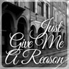 Just Give Me A Reason - Sung by Ms. Chelsea Ronquillo (@chelsearonqs) Accompaniment by: Pau Alvarez