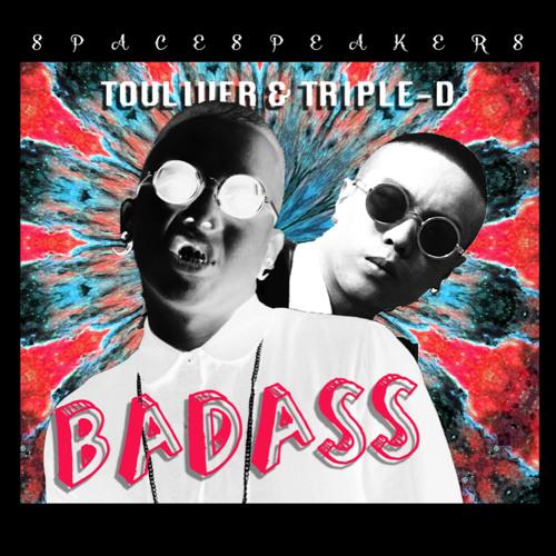 Touliver & Triple-D - Badass ( Original Mix )