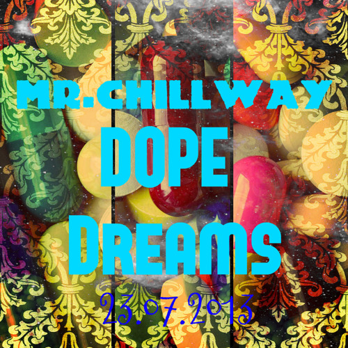 Mr.ChillWay - Dope Dreams