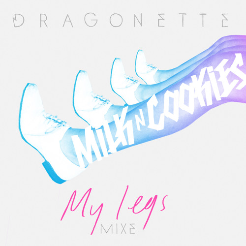 'My Legs' Promo Mixe by Milk N Cookies