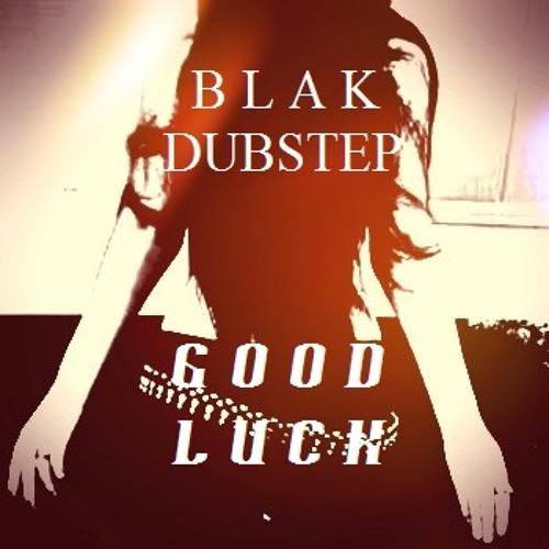 Good Luck (Dubstep)