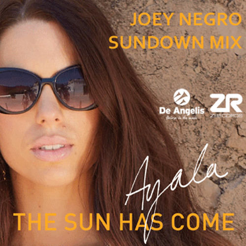 Ayala - The Sun Has Come (Joey Negro Sundown Mix)