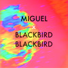 Miguel - All I Want Is You (Blackbird Blackbird Remix) [FREE D/L]