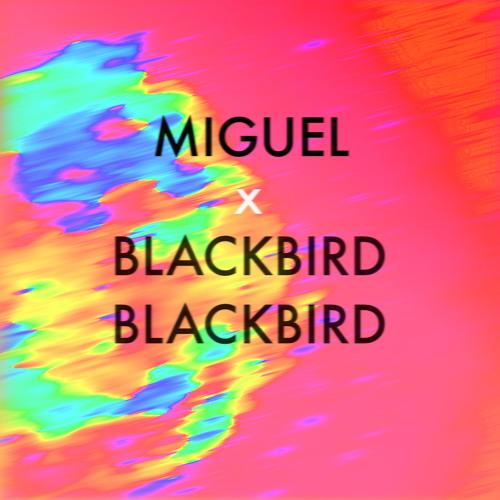 Miguel - All I Want Is You (Blackbird Blackbird Remix) [FREE D/L]