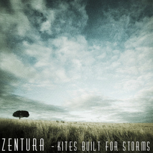 Zentura - Kites Built For Storms
