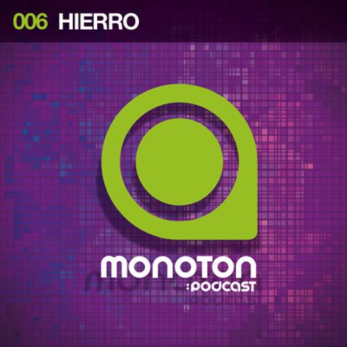 MNTNPC006 - MONOTON:audio presents Hierro