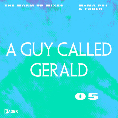 FADER MoMA PS1 Warm Up Mix: A Guy Called Gerald