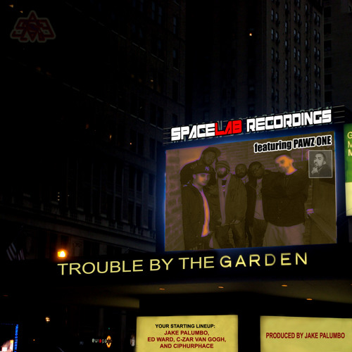 Trouble By The Garden featuring Ciphurphace, A-1 & Pawz One