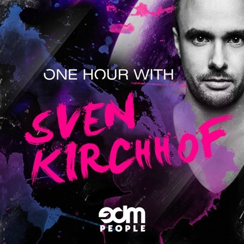 Sven Kirchhof - One Hour with EDM People