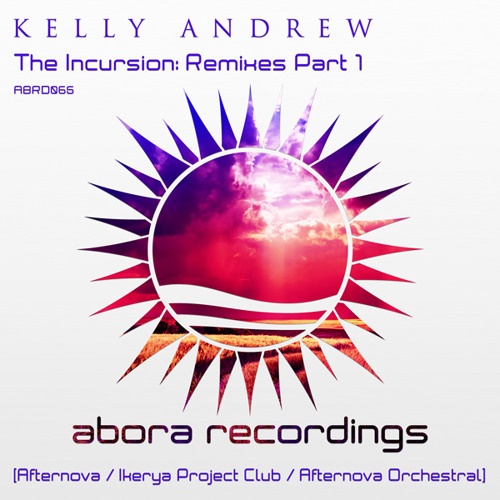Kelly Andrew - The Incursion (Afternova Remix)