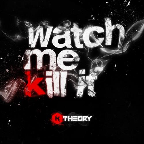 Watch Me Kill It