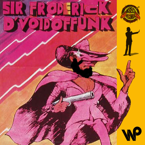 "Wax Poetics and Insect Records present Sir Froderick ""D'Void of Funk"""