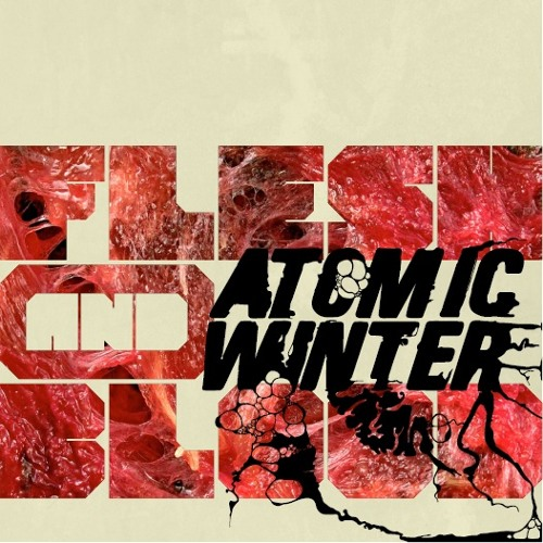 Atomic Winter - Flesh And Blood - 03 - The End Of Good Intentions
