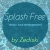 Splash Free (Music Box)