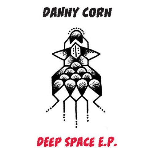 Danny Corn-Deep Space E.P. Preview
