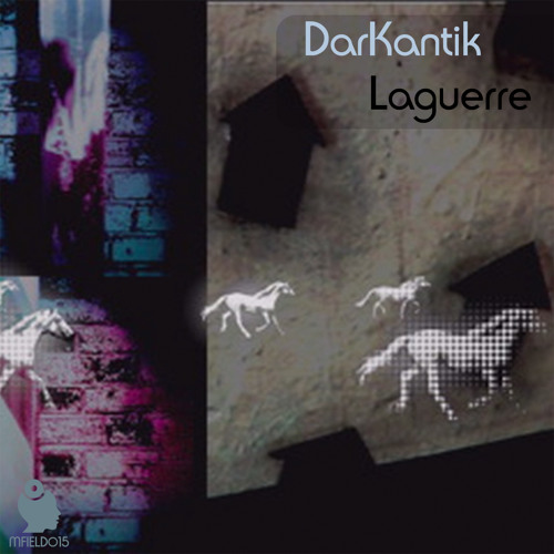DarKantik - Laguerre EP - Release Preview [MFIELD015] - OUT NOW All Stores!!!