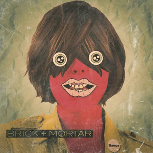 Brick + Mortar - No I Wont Go