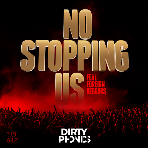 Dirtyphonics - No Stopping Us Ft. Foreign Beggars (Steve Aoki Remix)