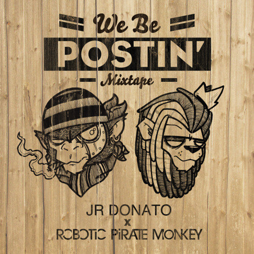 We Be Postin' - Robotic Pirate Monkey x J.R. Donato