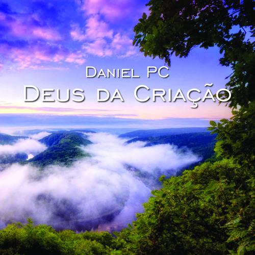 Daniel PC- Deus Da Criação (God Of Wonders).