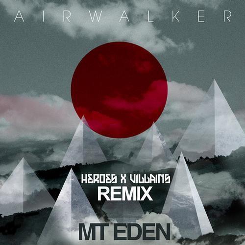 Mt. Eden - Air Walker feat. Diva Ice (Heroes X Villains Remix)