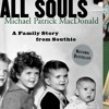 All Souls: A Family Story from Southie, Written and Narrated by Michael MacDonald