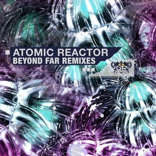 Atomic Reactor - Beyond Far (VIP) [Gravitas Recordings] Out now