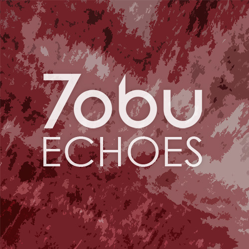 Tobu - Echoes // OUT NOW