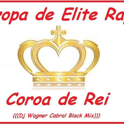 Tropa de Elite Rap-Coroa de Rei(Dj Wagner Cabral Black Mix)