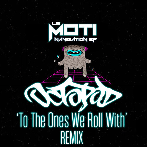 Le Moti- To The Ones We Roll With (Octopod Remix)