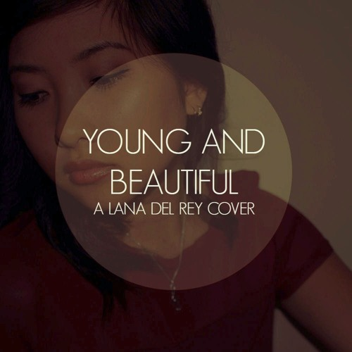 Young And Beautiful (Lana Del Rey Cover)by Andrea An