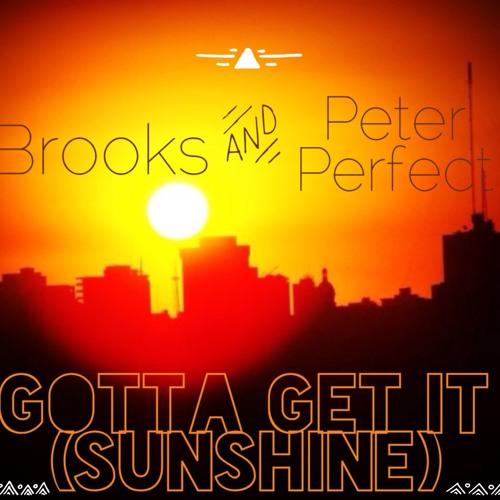Gotta get it (Sunshine)