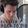 Born To Die (Cover by Eli Lieb)