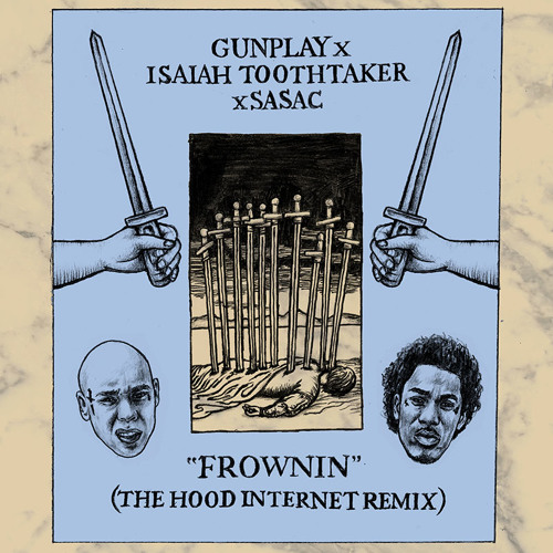 Gunplay x Isaiah Toothtaker x Sasac - Frownin Remix