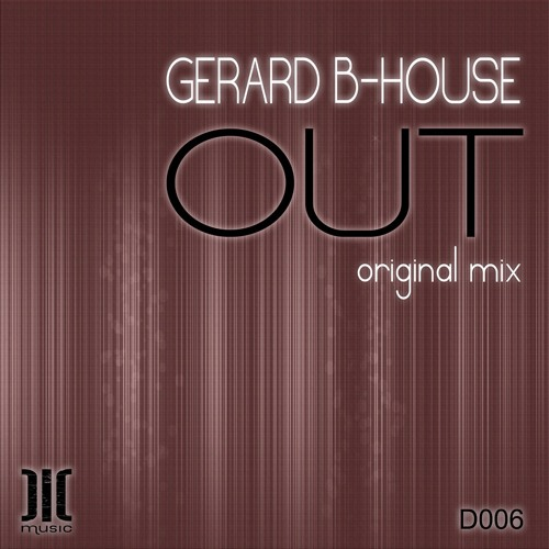 Gerard b-house - Out (Original Mix) (Dic Music)