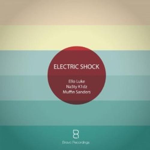 Ello Luke, Na5ty K1dz, Muffin Sanders - Electric shock (Orginal Mix) [@BravoRecordings] #OUTNOW RELEASE @BEATPORT & DIGITAL STORE