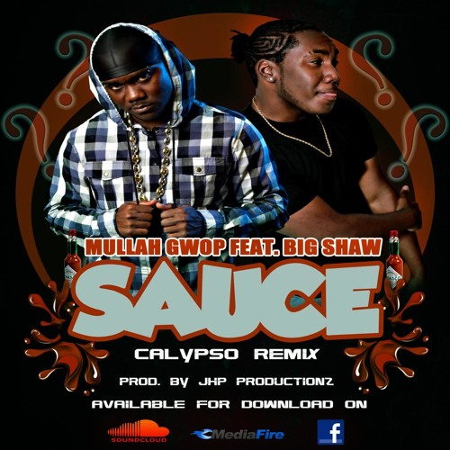 """""""Sauce"""" Mullah Gwop Feat.BigShaw Produce byJHP Productions and mixed by Marvelous Productions"""