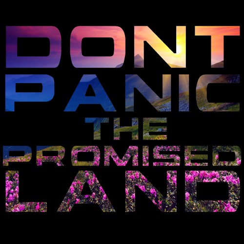 Don't Panic - The Promised Land