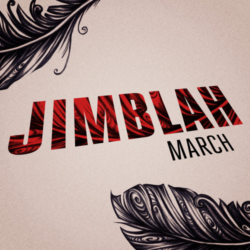 Jimblah - March