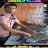 Main Se Meena Se (Specially 4 Some1 Mix 2013)- Dj~Veer  ®