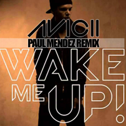 Avicii - Wake Me Up (Paul Mendez Bootleg)