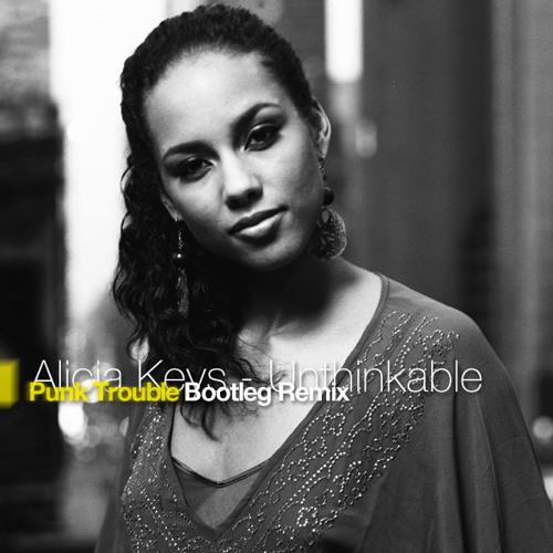Alicia Keys - Unthinkable (Punk Trouble Bootleg Remix)