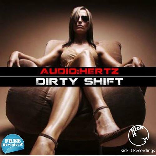 Audio Hertz - Dirty Shift • Free Download