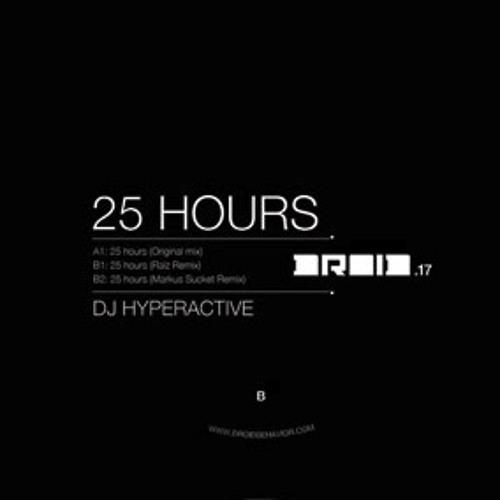 DJ Hyperactive - 25 Hours (Raíz Remix)