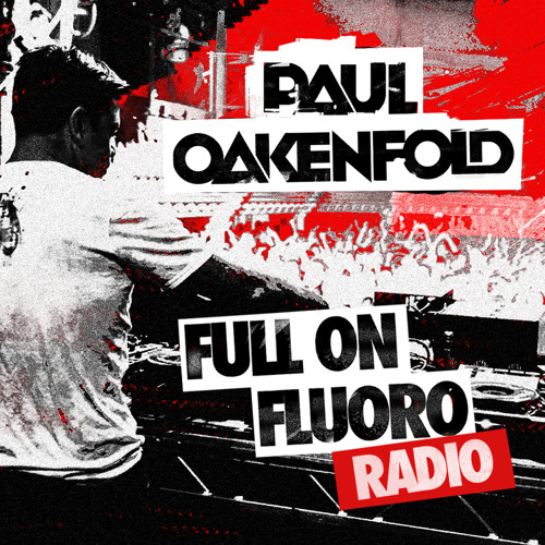 Paul Oakenfold - Full On Fluoro 27 - July 2013