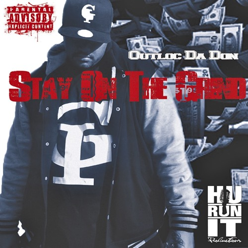 OUTLOC DA DON - STAY ON THE GRIND **free download**