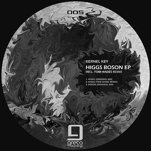 Kernel Key, Tom Hades - Higgs Boson EP [Greta Recordings]