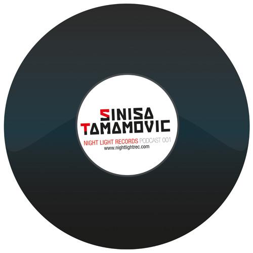 Sinisa Tamamovic - Night Light Records - Podcast 001