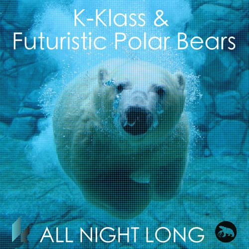 Klass & Futuristic Polar Bears - All Night Long (Original Mix / SC Edit)